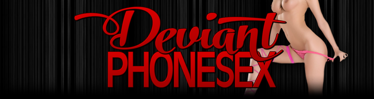 Deviant Phonesex